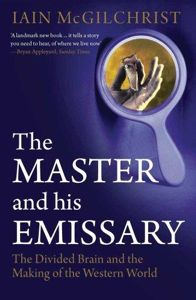 Iain McGilchrist - The Master and His Emissary